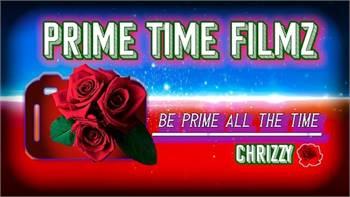 Prime Time Filmz LLC🌹🎬